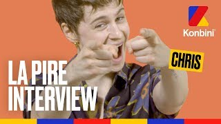 Chris - La Pire Interview