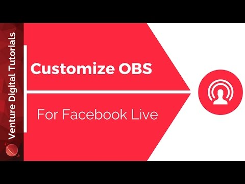 Intro To Customizing OBS For Facebook Live