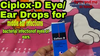 ciflox d eye/ear drops for eyes infection and Beacterial infection in ears .eye/ear drops review.