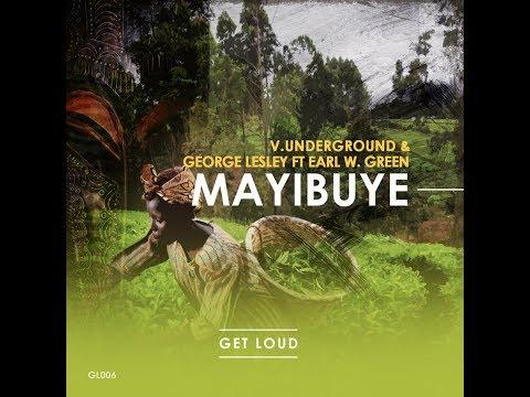 V.underground & Gorege Lesley Ft Earl W. Green - Mayibuye (Orginal Mix)