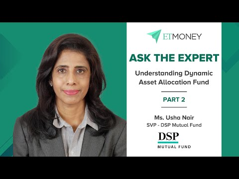 What are Dynamic Asset Allocation Funds? How to Invest in Dynamic Asset Allocation Funds? (Part 2)