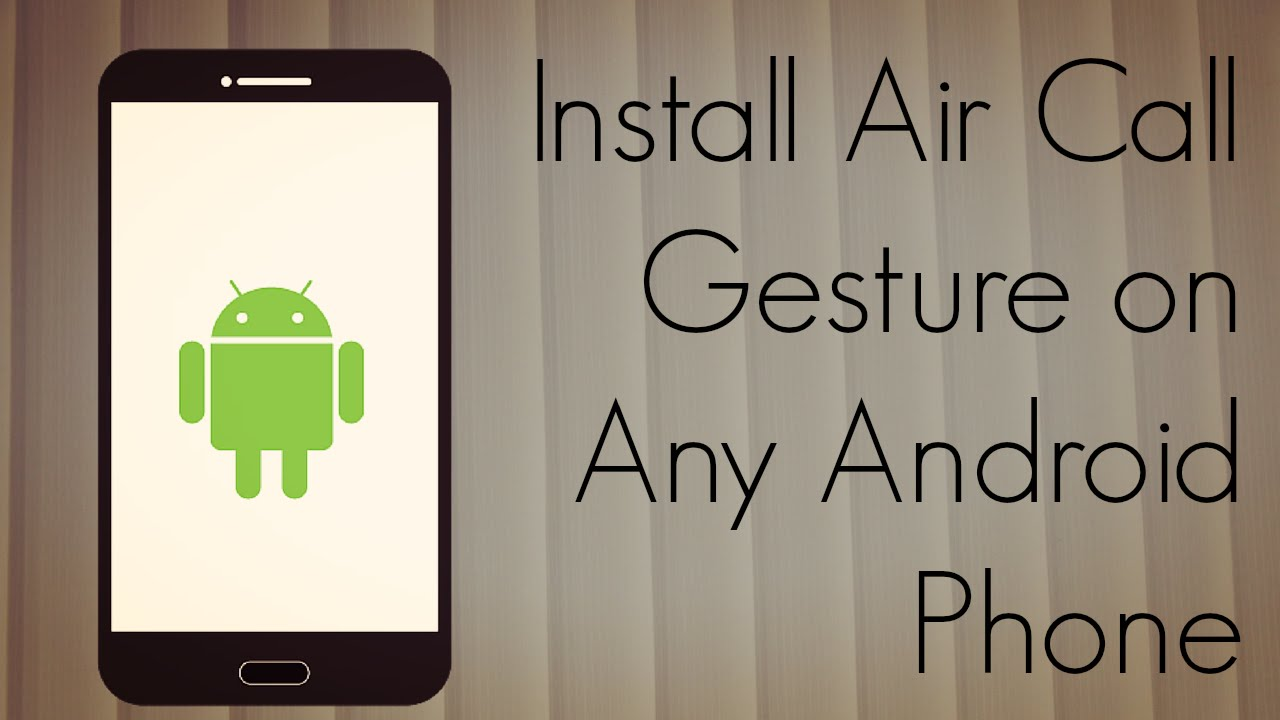 Install Air Call Gesture on Any Android Phone - Wave / Swipe to Accept Calls