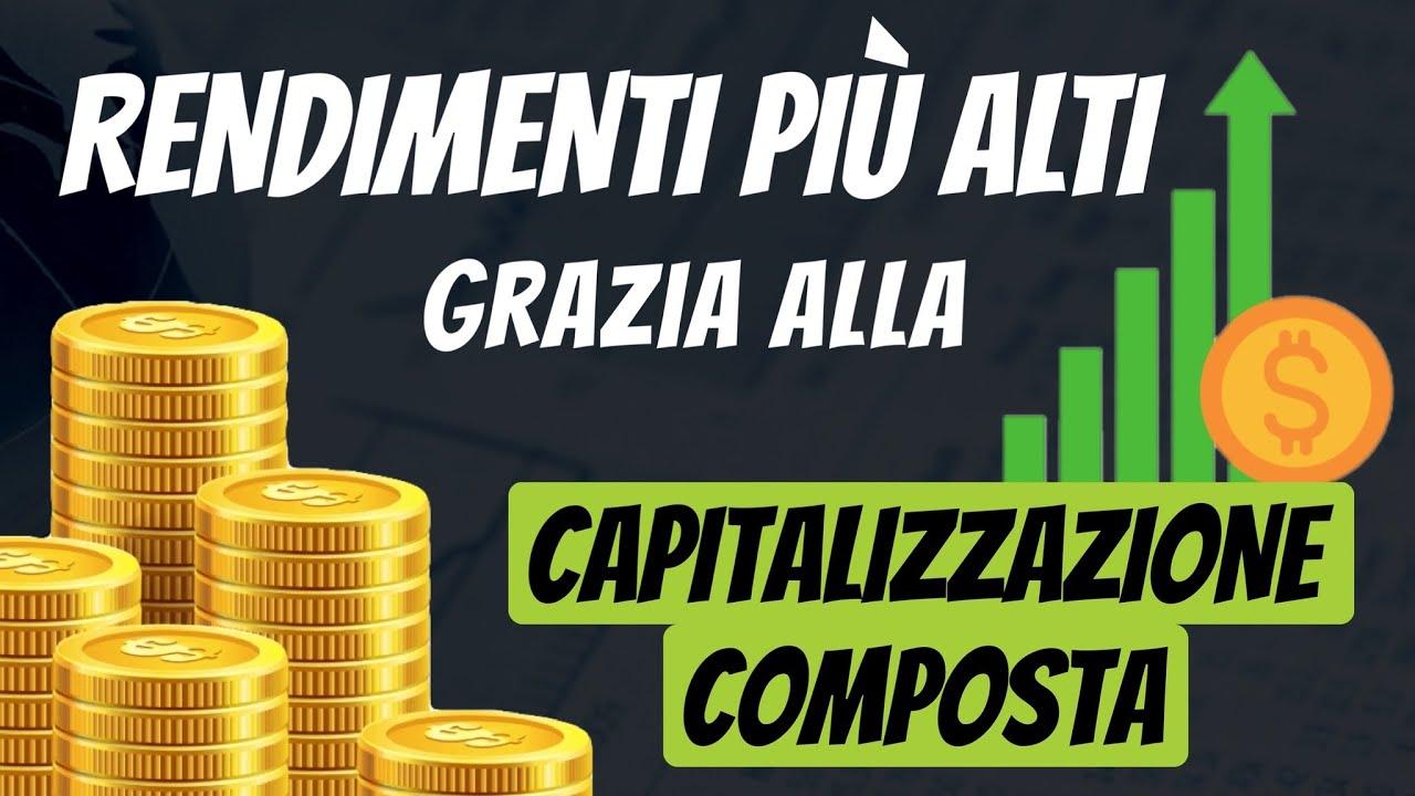 La capitalizzazione composta e magia dell'interesse composto