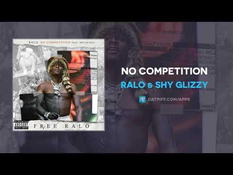 Ralo & Shy Glizzy - No Competition (AUDIO)