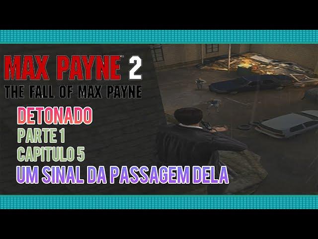 Detonado Max Payne 2 : Parte: 1 - Capítulo 5: Um Sinal da Passagem Dela [06] ( Legendado: PT-BR)