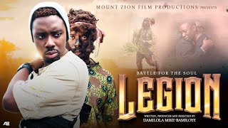 LEGION || Written, Produced and Directed by Damilola Mike-Bamiloye || Mount Zion's Latest