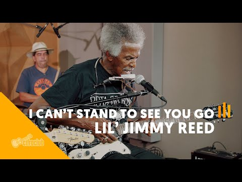 CAN'T STAND TO SEE YOU GO - Lil' Jimmy Reed | Versão Cifra Club