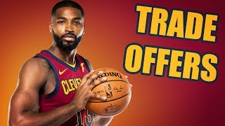 NEW Trade Offers For Tristan Thompson