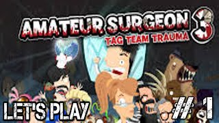 Let's Play Amateur Surgeon 3! Part 1- Don't Drop Things on the Dog
