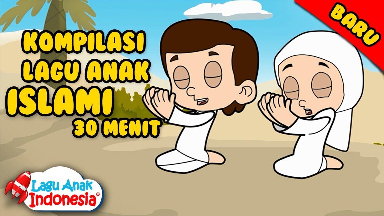Kompilasi Lagu Anak Islami 30 Menit Lagu Anak Indonesia Nursery Rhymes أغنية أطفال إسلامية