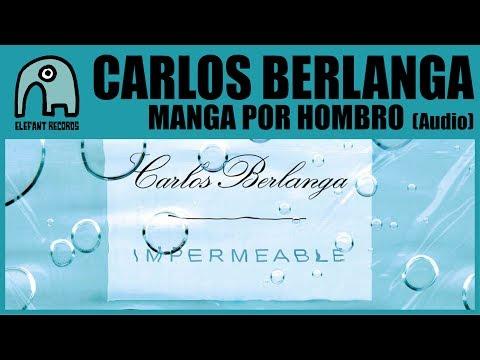 CARLOS BERLANGA - Manga Por Hombro [Audio]