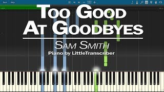 Sam Smith - Too Good At Goodbyes (Piano Cover) by LittleTranscriber