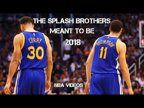 """The SPLASH Brothers - """"Meant To Be"""" 2018 [Stephen Curry & Klay Thompson]"""