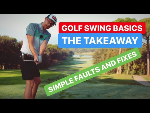 THE GOLF SWING TAKEAWAY GOLF BASICS