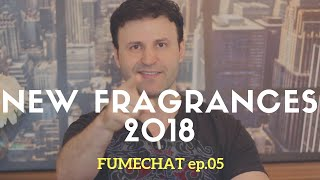 NEW Perfume Releases 2018 - FUMECHAT ep5 | Max Forti & Special Guest!