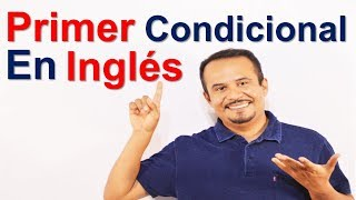 Primer Condicional En INGLES_ First Conditional