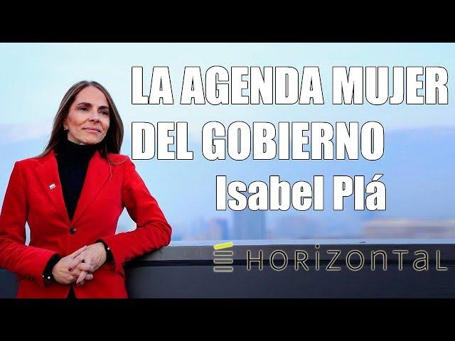 Isabel Plá | La agenda mujer del gobierno #EscuelaHorizontal