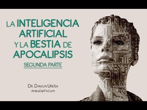 La Inteligencia Artificial y la Bestia de Apocalipsis (Segunda Parte) - Dr. Ureña