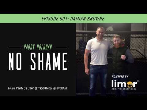 Paddy 'the hooligan' Holohan Limor podcast 'No Shame' #0001 -Damian Browne-