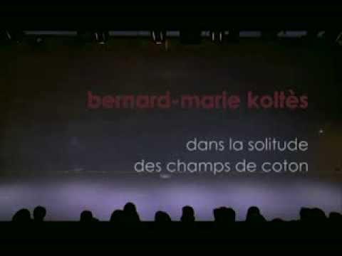 Dans la solitude des champs de coton de Bernard-Marie Koltès - 1/2