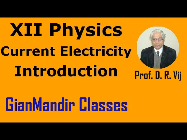 XII Physics | Current Electricity | Introduction by Himanshu Sir
