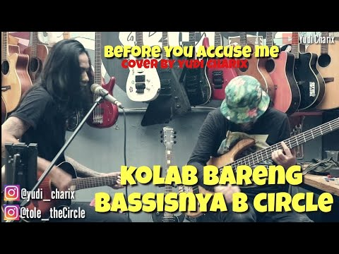 YUDI CHARIX Feat TOLEMIKA - BEFORE YOU ACCUSE ME - BLUES - COVER
