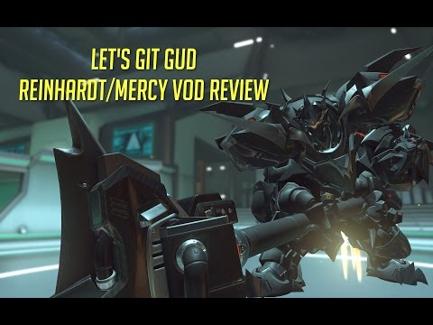 Let's Git Gud | Reinhardt/Mercy Gameplay - Guide & Tips