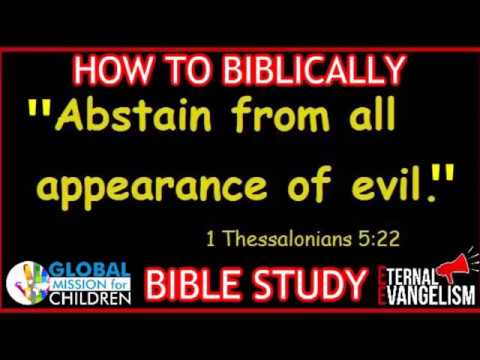 Abstain From ALL Apperance of Evil