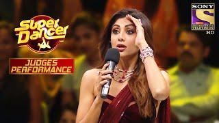 इस Judge की Grand Performance ने रख दिया Shilpa को हक्का बक्का | Super Dancer | Judges Performance