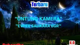 'Terbaru' Untung Kamera~Evher Salikara BGT