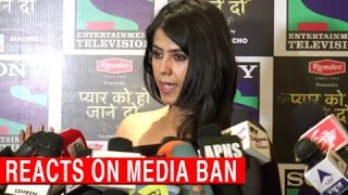 Ekta Kapoor's SHOCKING Reaction On Media Ban!