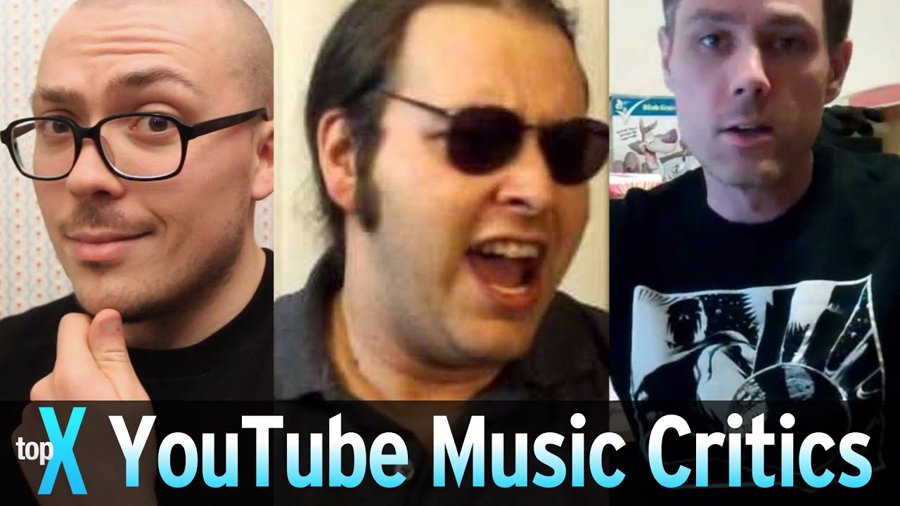 Top 10 Youtube Music Critics Topx Ep 41 Youtube