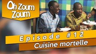 OH ZOUM ZOUM - Cuisine mortelle (Saison 3 Episode 12)