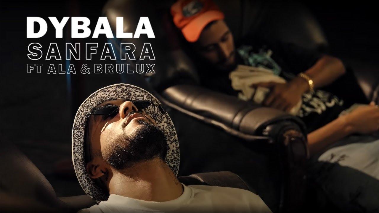 Download Sanfara ft. ALA, Brulux - Dybala (Clip Officiel)
