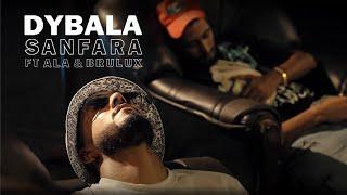 Sanfara ft. ALA, Brulux - Dybala (Clip Officiel)