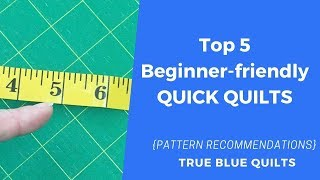 Top 5 Beginner-friendly Quick Quilt Patterns