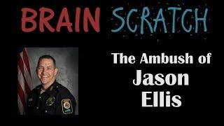 BrainScratch: The Ambush of Jason Ellis