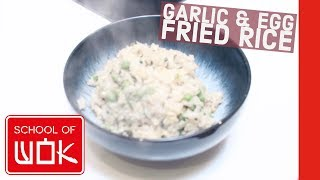 Simple and Tasty Chinese Garlic u0026 Egg Fried Rice Recipe | Wok Wednesdays