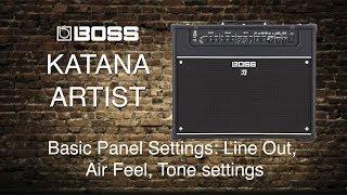 Boss - Katana Artist  - Part 4  - Line Out, Air Feel, Tone settings