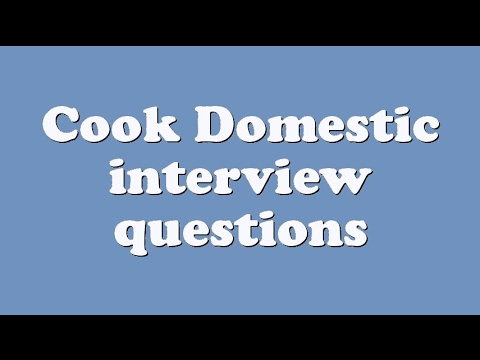 Cook Domestic interview questions