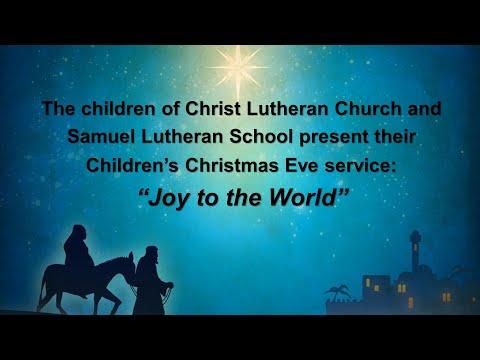 """Joy to the World"" Christ Lutheran & Samuel Lutheran School Children's Christmas Service"