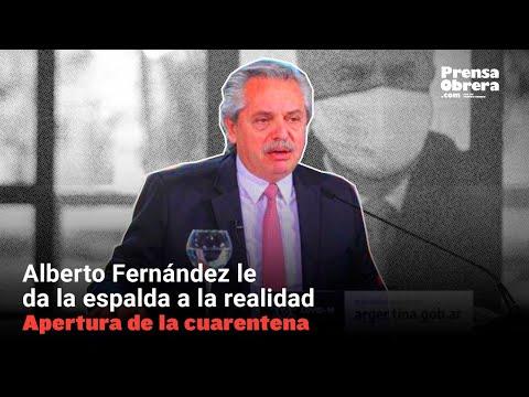 Apertura de la cuarentena // Alberto Fernández le da la espalda a la realidad