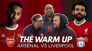 Arsenal vs Liverpool | A Big Chance To Make A Statement! | The Warm Up Ft. Alex (TheKopTV)