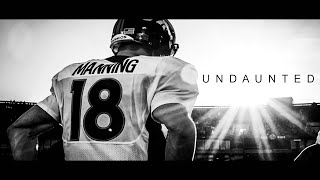 Undaunted - A Motivational Peyton Manning Tribute