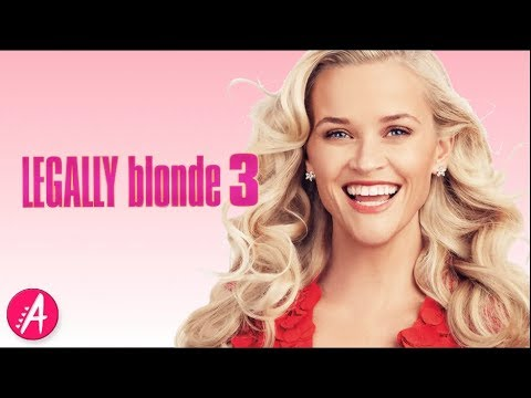 Everything You Need To Know About Legally Blonde 3