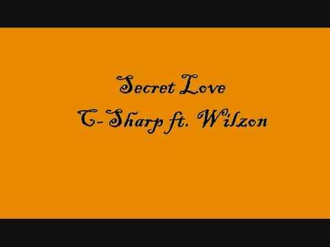 Secret Love - C Sharp Ft Wilzon