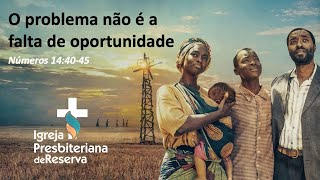 O problema não é a falta de oportunidade | Culto ao Vivo 15/11/2020