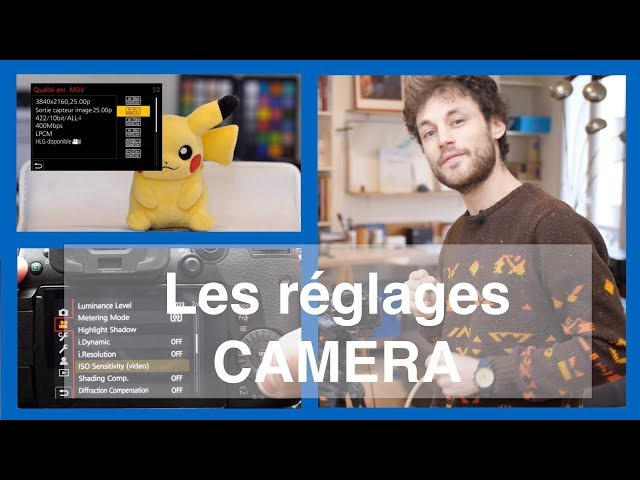 LES REGLAGES CAMERA A FAIRE AVANT DE FILMER