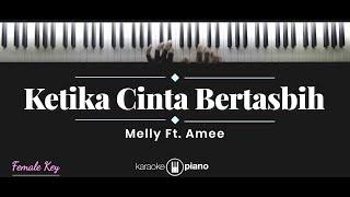 Download Ketika Cinta Bertasbih - Melly feat Amee (KARAOKE PIANO - FEMALE KEY)