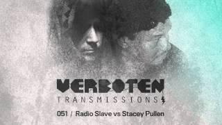 Radio Slave vs Stacey Pullen / Verboten Transmissions 051